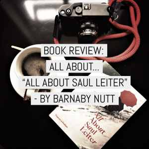 Book Review - All about Saul Leiter