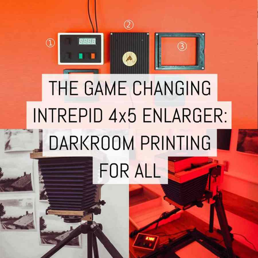Cover - The game changing Intrepid 4x5 Enlarger- darkroom printing for all