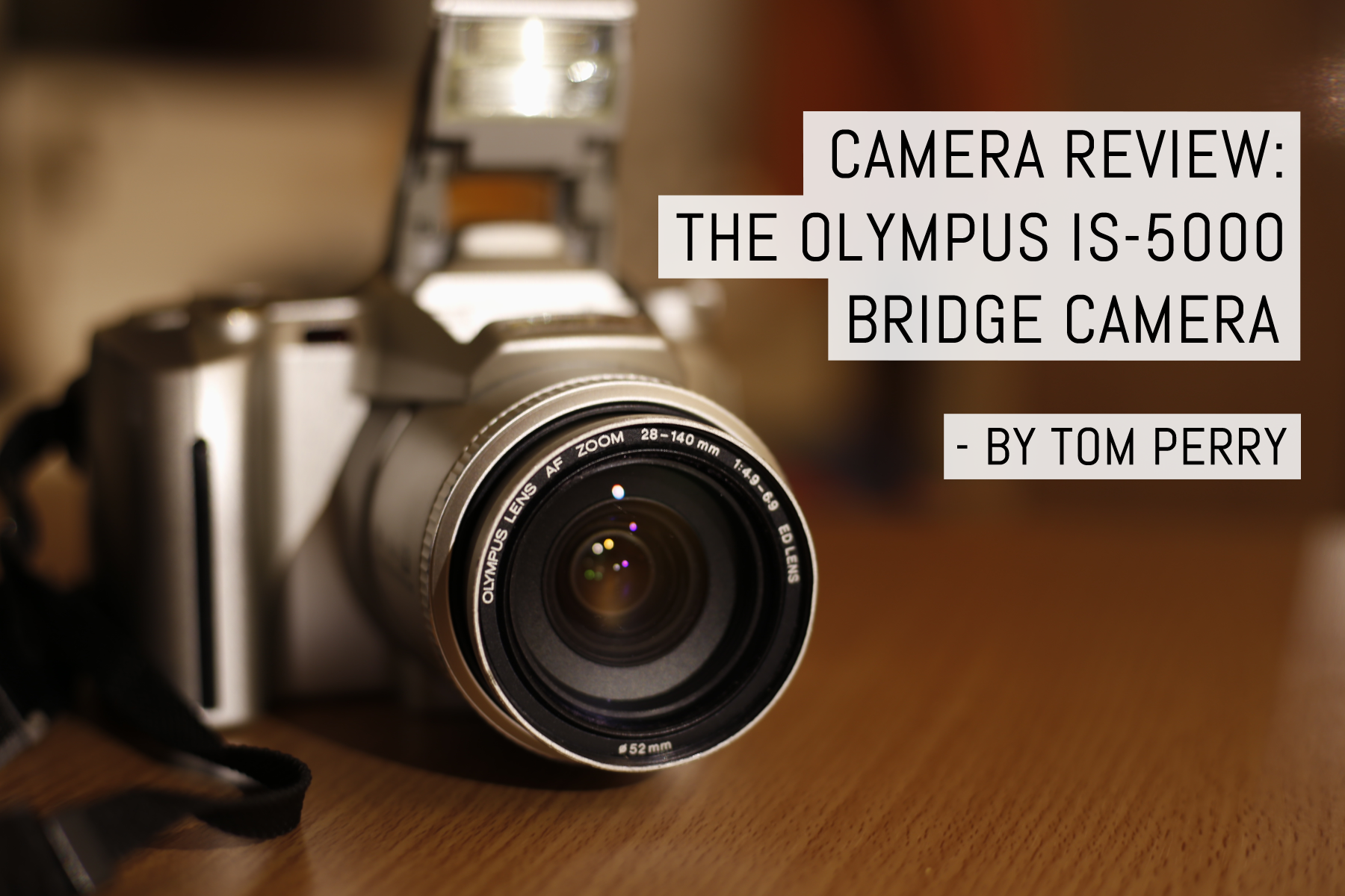 Cover - Camera review- the Olympus IS-5000 bridge camera - by Tom Perry