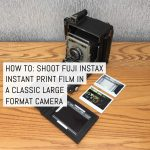 Cover - How to - Shoot Fuji Instax instant print film in a classic large format camera