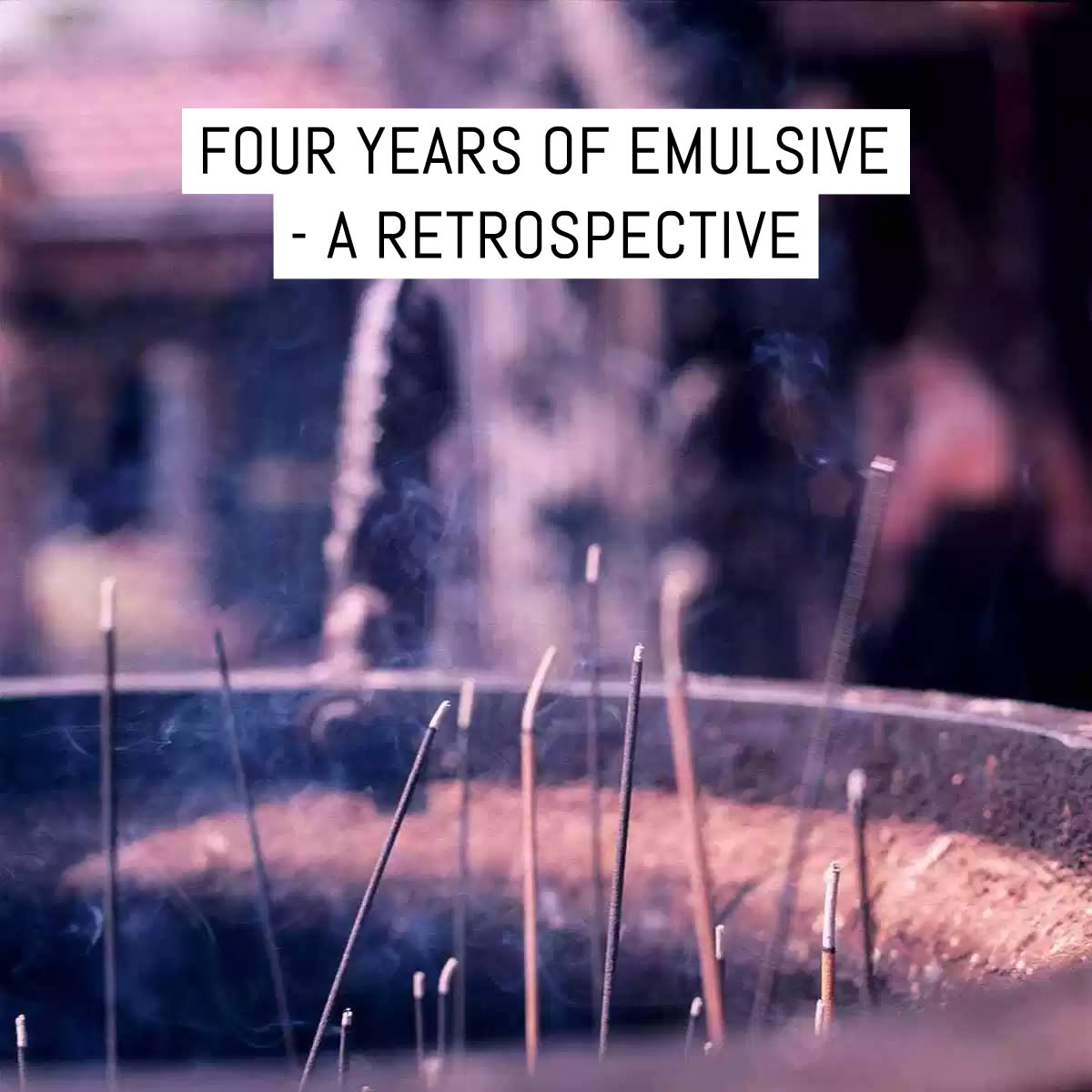 Cover: Four years of EMULSIVE - a retrospective