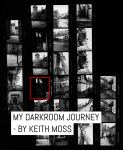 Cover: My darkroom journey - by Keith Moss
