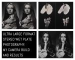 Cover: Ultra large format stereo wet plate photography - my camera build and results
