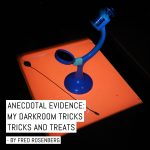 Anecdotal evidence: My darkroom tricks and treats - by Fred Rosenberg