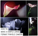 Cover: How To- Make A Simple Large Format Pinhole Camera - By Tony Warren