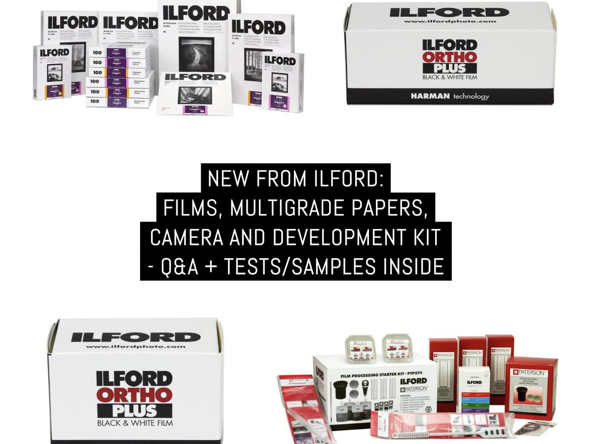 New from ILFORD: films, MULTIGRADE papers, camera and development kit - Q&A + tests/samples inside
