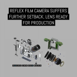 Reflex film camera suffers further setbacks, lens ready for production