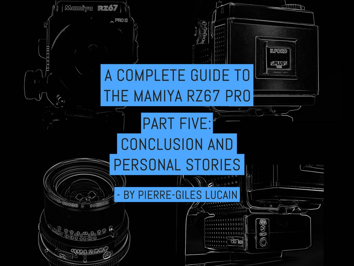 A complete guide to the Mamiya RZ67, part five- conclusion and personal stories