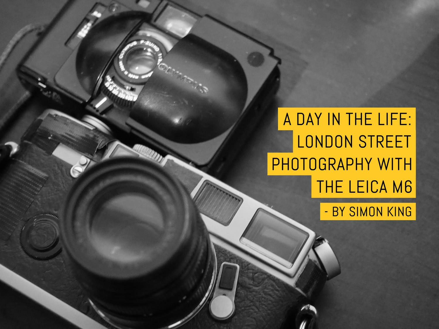 A day in the life: London street photography with the Leica M6 - by Simon King