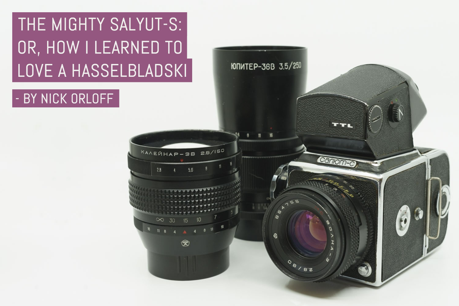 The mighty Salyut-S: Or, how I learned to love a Hasselbladski