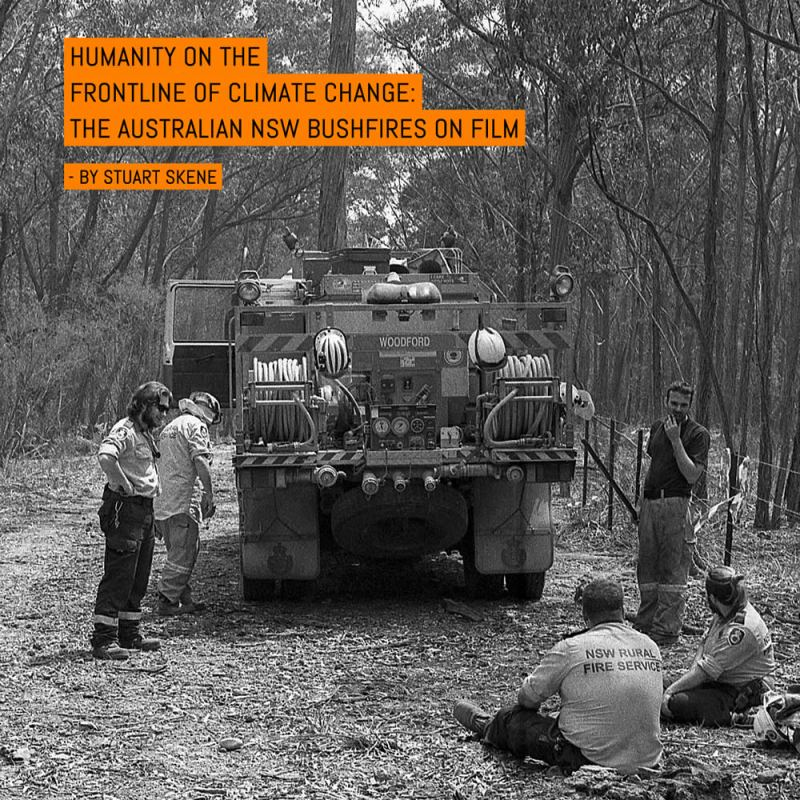 Humanity on the frontline of climate change: the Australian NSW bushfires on film