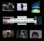 straight 8- The one-roll-no-retakes film competition with a Cannes premier