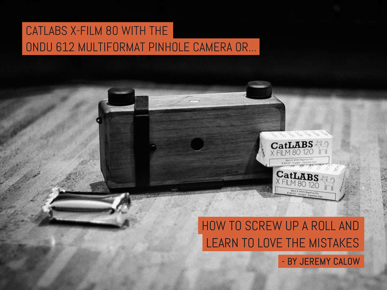 CatLABS X-Film 80 with the ONDU 612 MULTIFORMAT pinhole camera or... how to screw up a roll and learn to love the mistakes