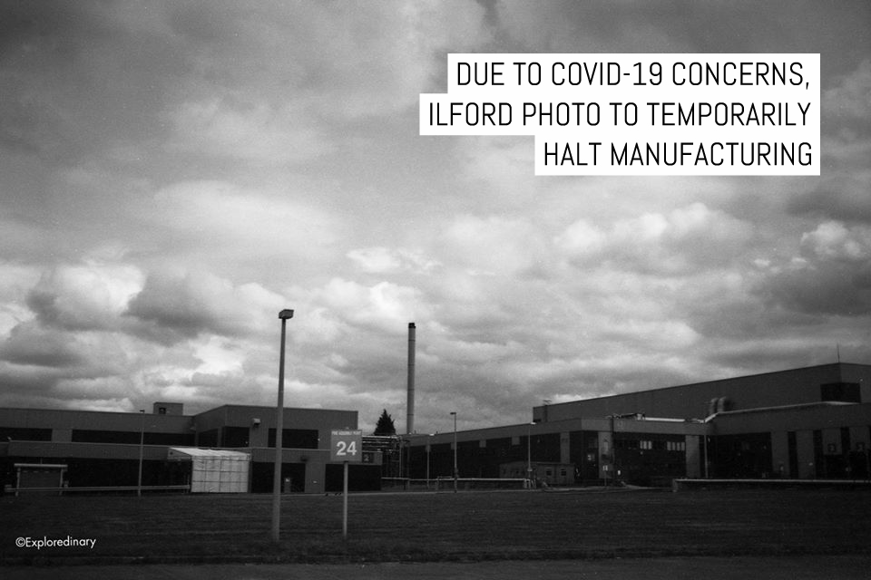Due to COVID-19 concerns, ILFORD Photo to temporarily halt manufacturing