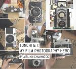 Tonchi and I: My film photography hero
