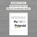 Squaring the circle: Polaroid rises from the ashes of The Impossible Project