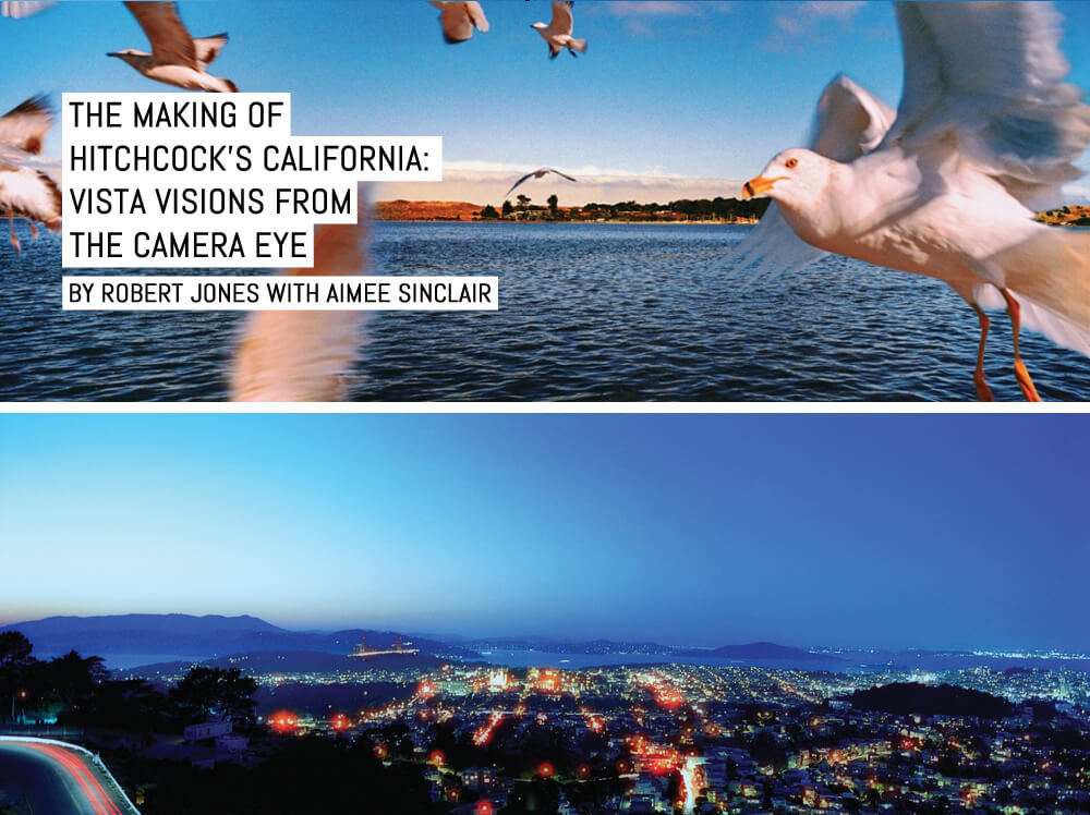 The Making of Hitchcock's California- Vista Visions From the Camera Eye, by Robert Jones with Aimee Sinclair