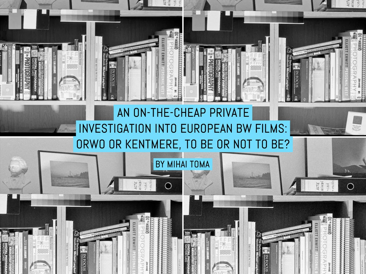 An on-the-cheap private investigation into European BW films: ORWO or Kentmere to be or not to be?