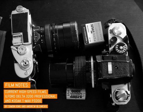 Film Notes: Current high-speed films, ILFORD Delta 3200 Professional and Kodak T-MAX P3200 – by Simon King and Andrew Blowers