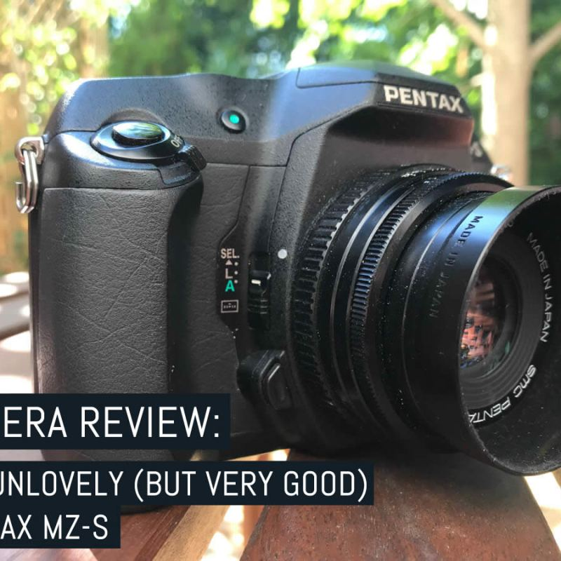 CAMERA REVIEW: THE UNLOVELY (BUT VERY GOOD) PENTAX MZ-S