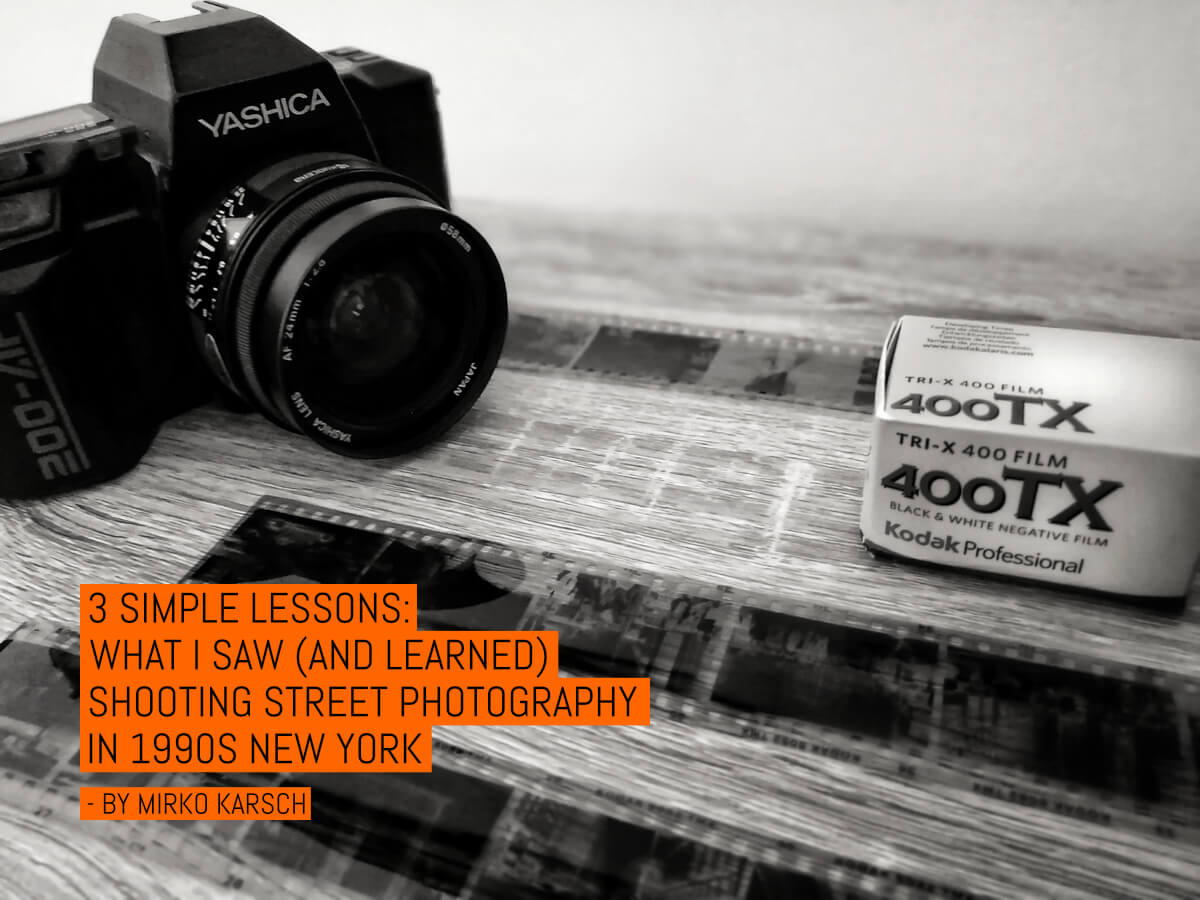 3 simple lessons- What I saw (and learned) shooting street photography in 1990s New York