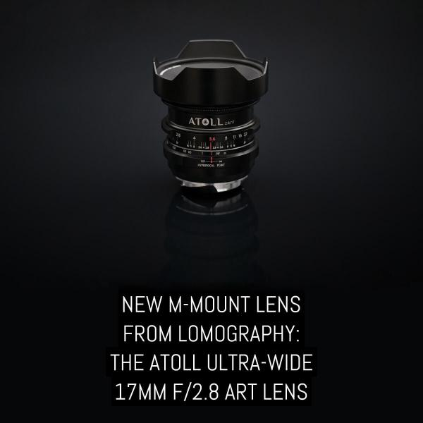 New M-mount lens from Lomography: The Atoll Ultra-Wide 17mm f/2.8 Art Lens