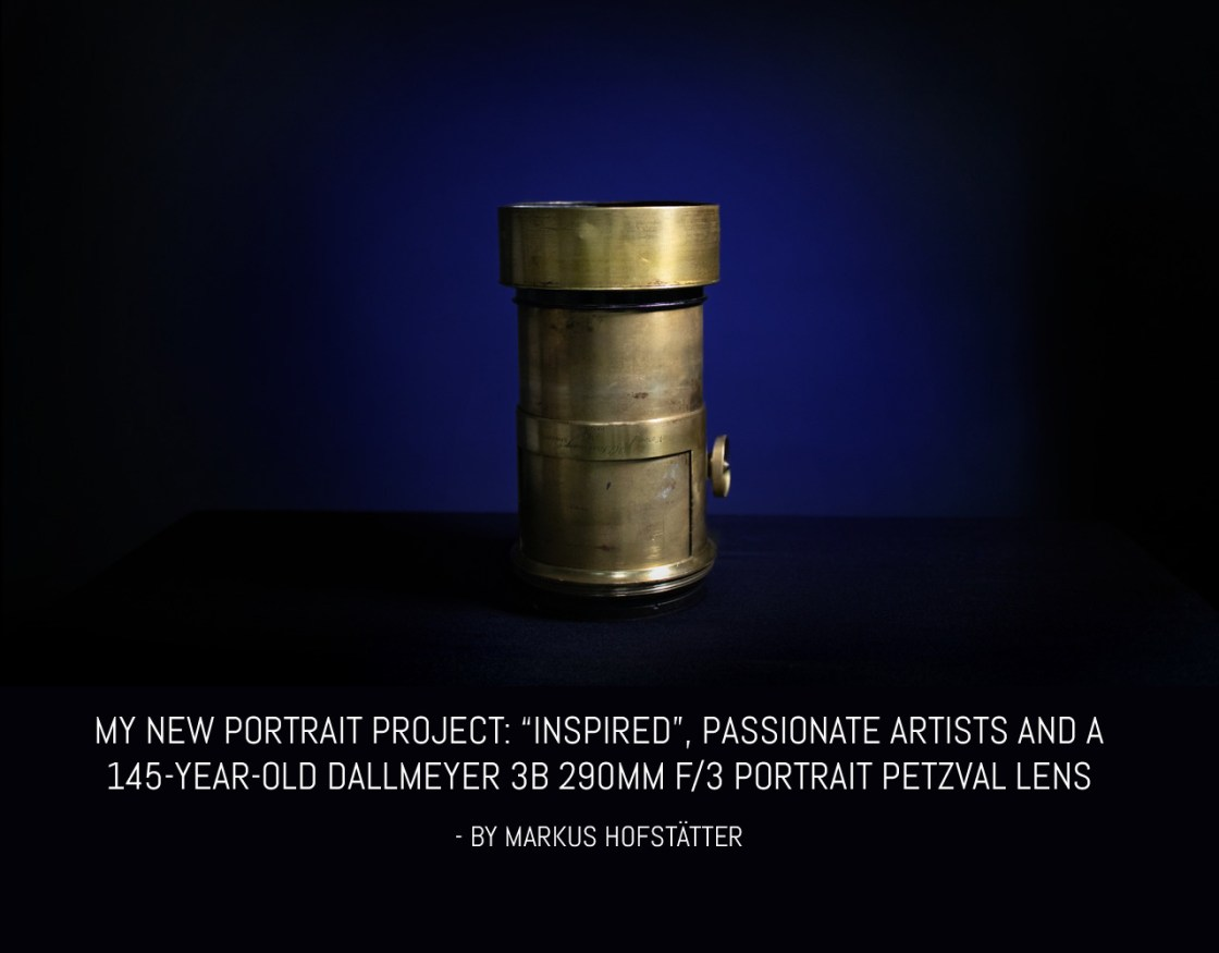 "My new portrait project: ""Inspired"", passionate artists and a 145-year-old Dallmeyer 3B 290mm f/3 Portrait Petzval lens"