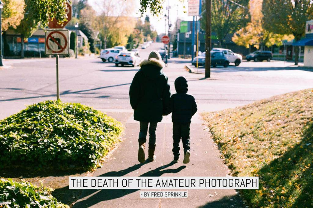 The death of the amateur photograph - Fred Sprinkle.jpg