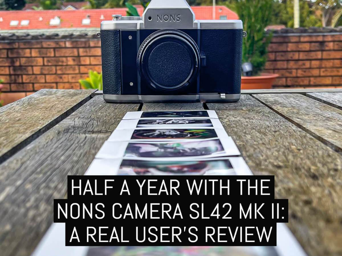 Half a year with the Nons Camera SL42 Mk II, a real user's review