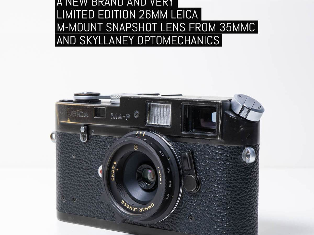 A new brand and very limited edition 26mm Leica M-mount snapshot lens from 35mmc and Skyllaney Optomechanics